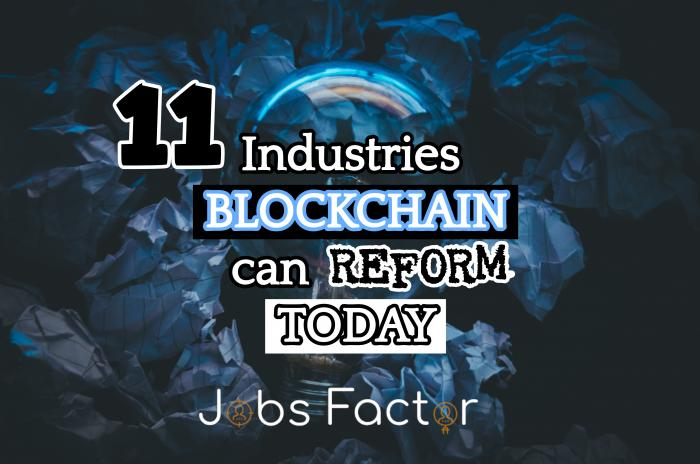 11 Industries Blockchain can Reform Today