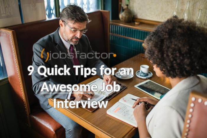 9 Quick Tips for an Awesome Job Interview
