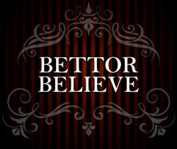 Bettor Believe