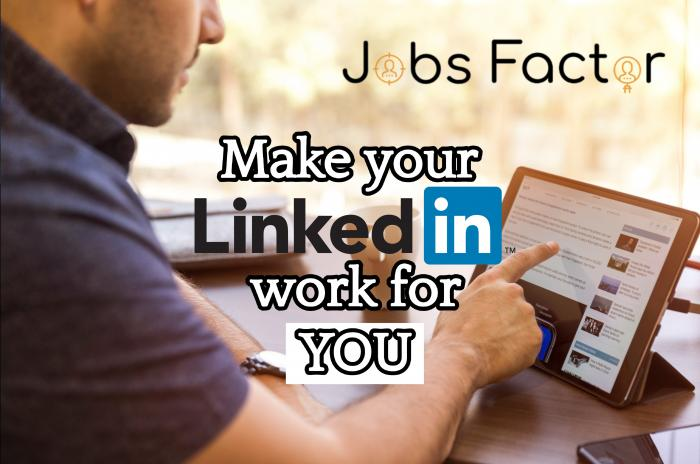 Make LinkedIn Work for YOU