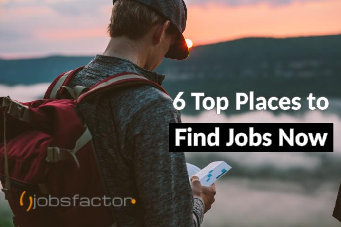 6 Top Places to Find Jobs Now