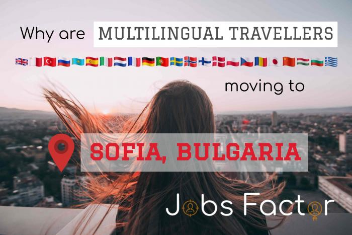 Why are MULTILINGUAL TRAVELLERS moving to Sofia, Bulgaria?