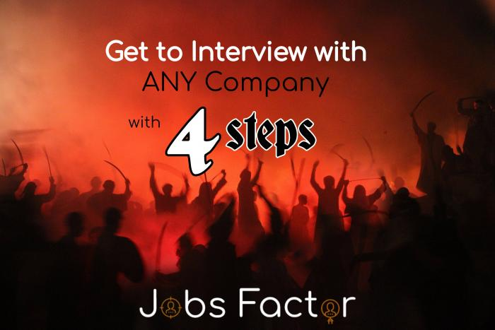 Get to Interview with ANY Company with 4 Steps
